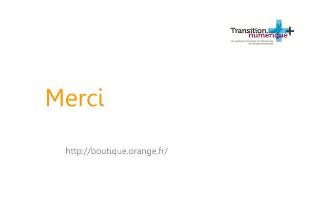 Merci http://boutique.orange.fr/