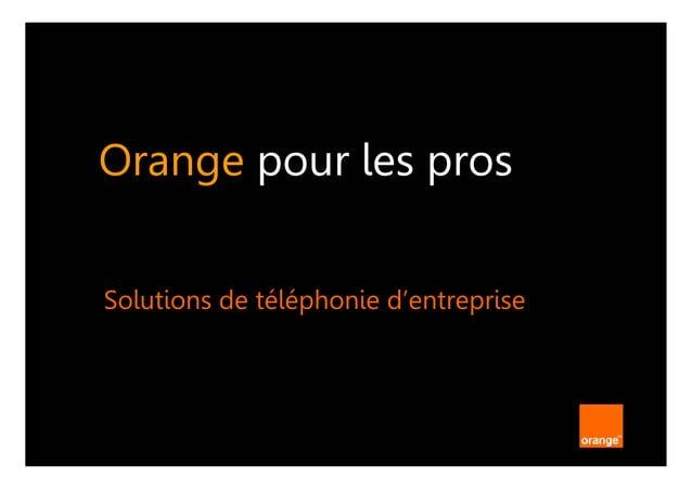 Orange pour les pros Solutions de téléphonie d'entreprise