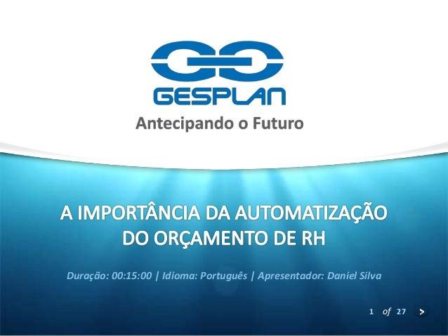 1 of 27 Duração: 00:15:00 | Idioma: Português | Apresentador: Daniel Silva