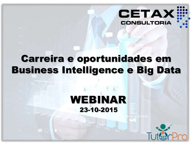 Carreira e oportunidades em Business Intelligence e Big Data WEBINAR 23-10-2015