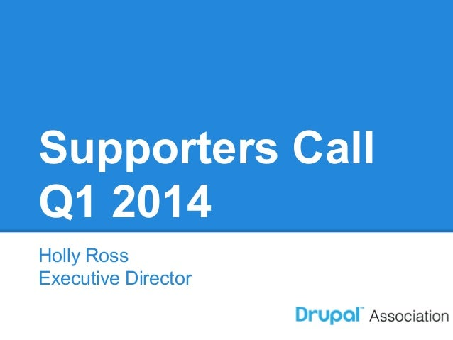 Supporters Call Q1 2014 Holly Ross Executive Director