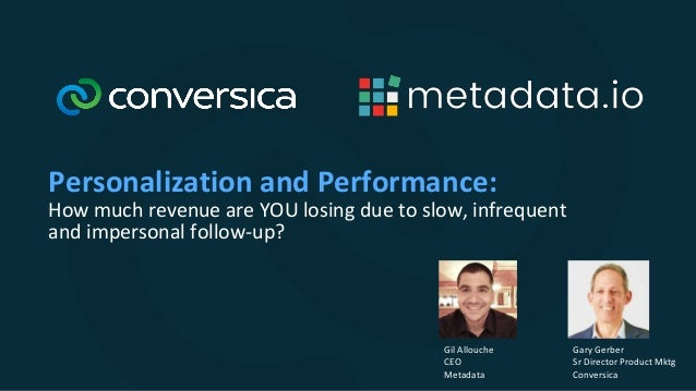 Personalization and Performance: How much revenue are YOU losing due to slow, infrequent and impersonal follow-up? Gary Ge...
