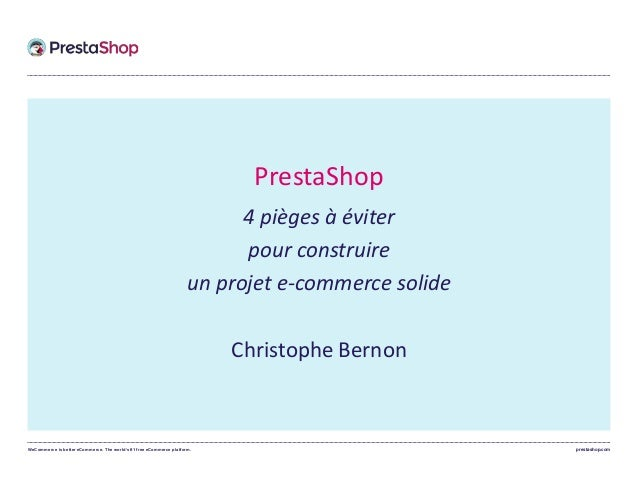WeCommerce is better eCommerce. The world's #1 free eCommerce platform. prestashop.com PrestaShop 4 pièges à éviter pour c...