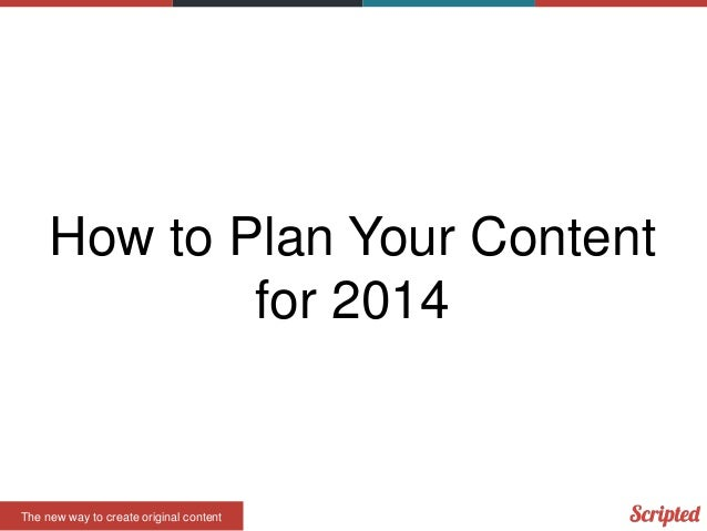How to Plan Your Content for 2014  The new way to create original content