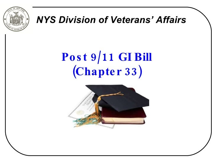 Post 9/11 GI Bill (Chapter 33) NYS Division of Veterans' Affairs