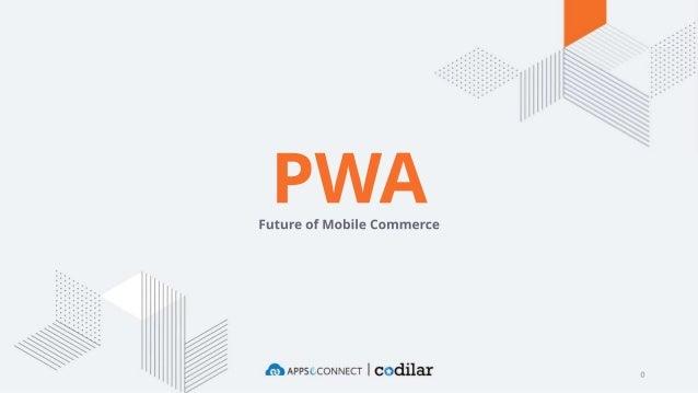 0 PWAFuture of Mobile Commerce