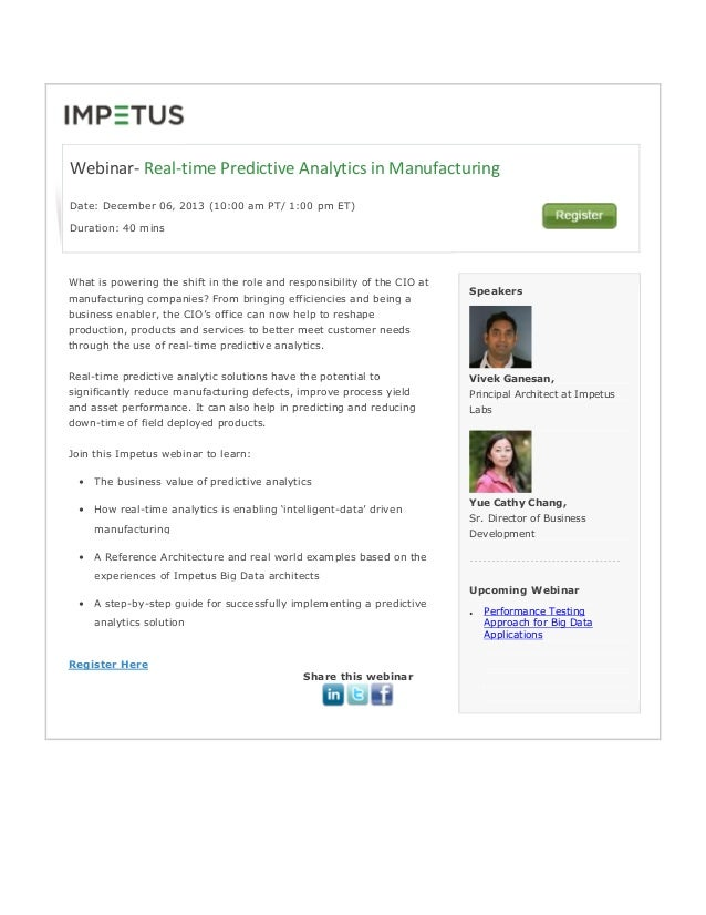 Webinar- Real-time Predictive Analytics in Manufacturing Date: December 06' 2013 (10:00 am PT/ 1:00 pm ET) Duration: 40 mi...