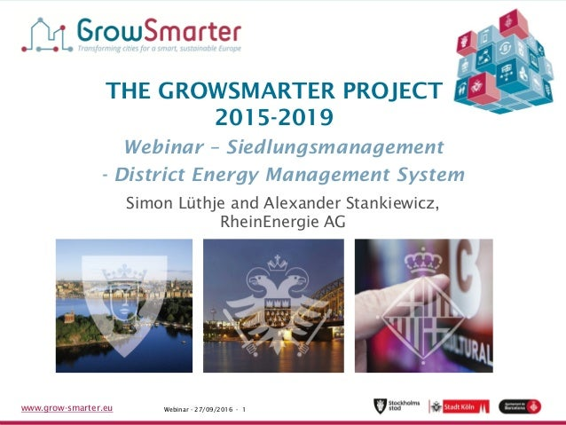 www.grow-smarter.eu Project Meeting - 27/11/2015 - 1Webinar - 27/09/2016 - 1www.grow-smarter.eu THE GROWSMARTER PROJECT 20...