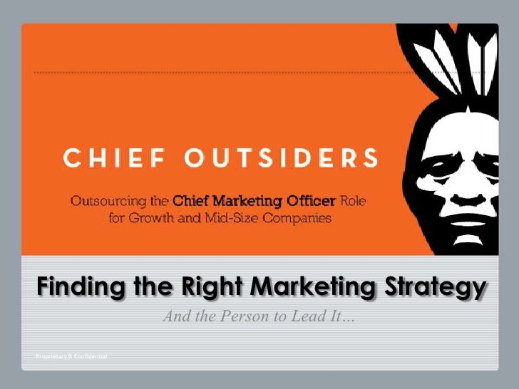 Finding the Right Marketing Strategy<br />And the Person to Lead It…<br />