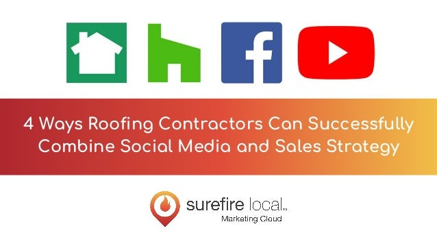4 Ways Roofing Contractors Can Successfully Combine Social Media and Sales Strategy