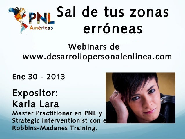 Sal de tus zonas                  erróneas            Webinars de   www.desarrollopersonalenlinea.comEne 30 - 2013Exposito...