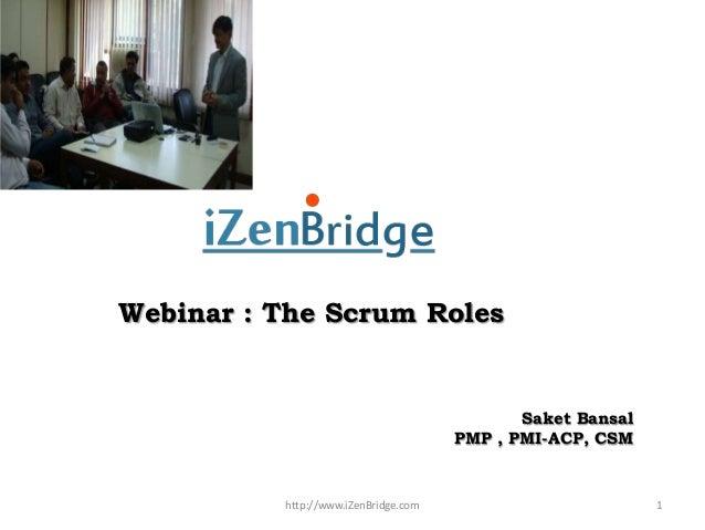 Webinar : The Scrum Roles                                             Saket Bansal                                      PM...