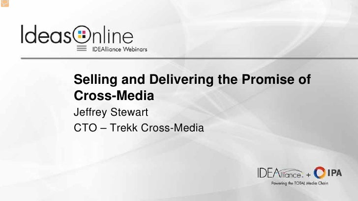 Selling and Delivering the Promise of Cross-Media