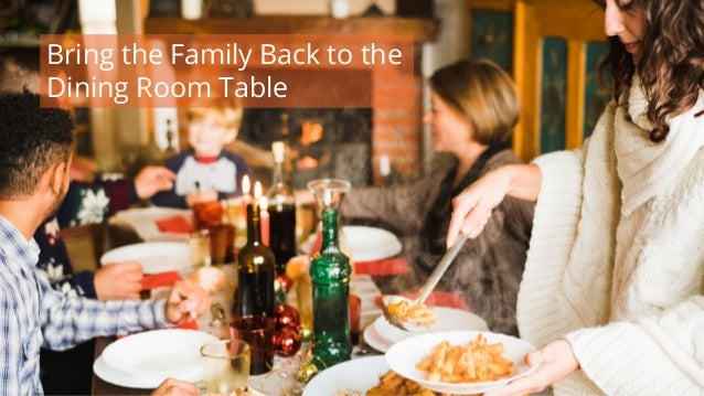 #wpewebinar Bring the Family Back to the Dining Room Table