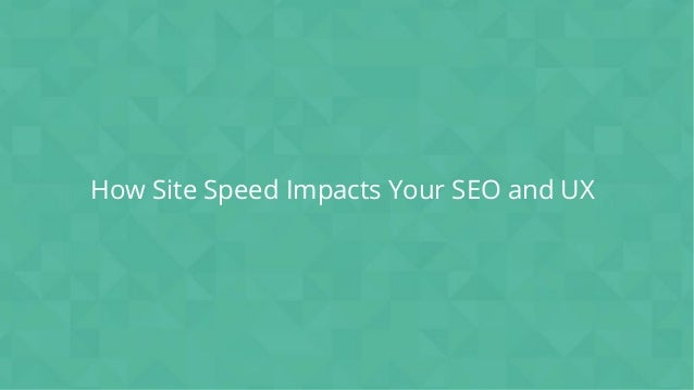 #wpewebinar How Site Speed Impacts Your SEO and UX