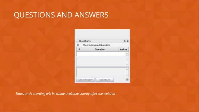 #wpewebinar Slides and recording will be made available shortly after the webinar QUESTIONS AND ANSWERS