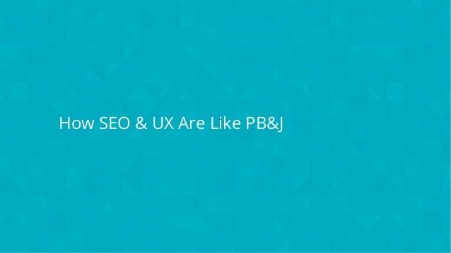 #wpewebinar How SEO & UX Are Like PB&J