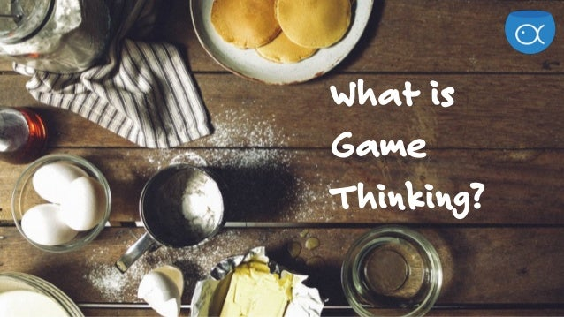 What is Game Thinking?