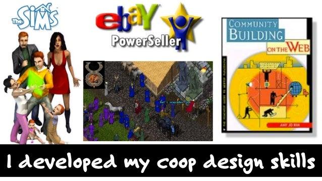 I developed my coop design skills