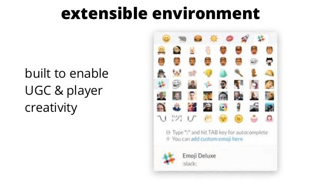 extensible environment built to enable UGC & player creativity