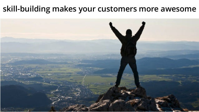 skill-building makes your customers more awesome