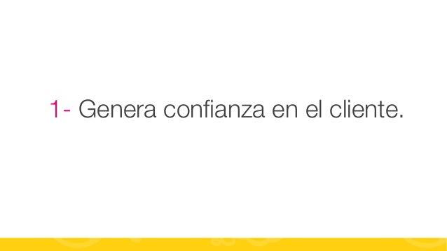 #FormaciónEBusiness 1- Genera confianza en el cliente.