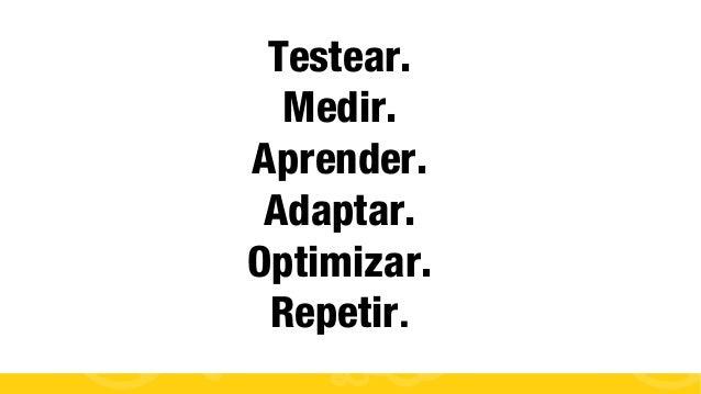 #FormaciónEBusiness Testear. Medir. Aprender. Adaptar. Optimizar. Repetir.