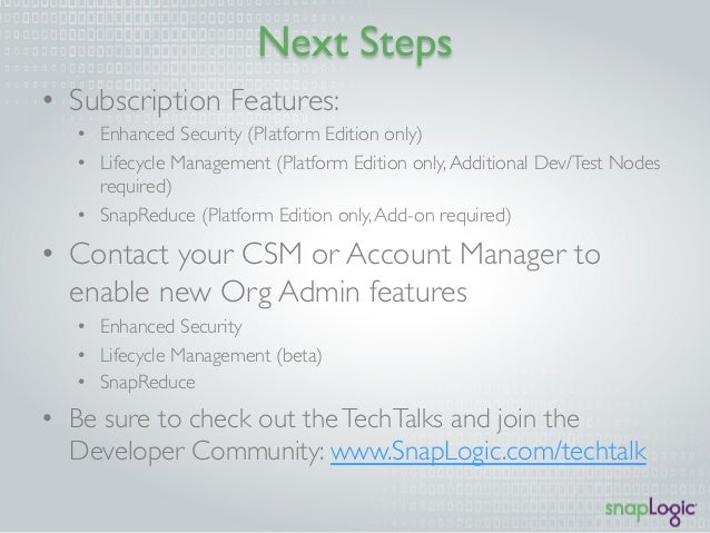Next Steps  • Subscription Features:  • Enhanced Security (Platform Edition only)  • Lifecycle Management (Platform Editio...