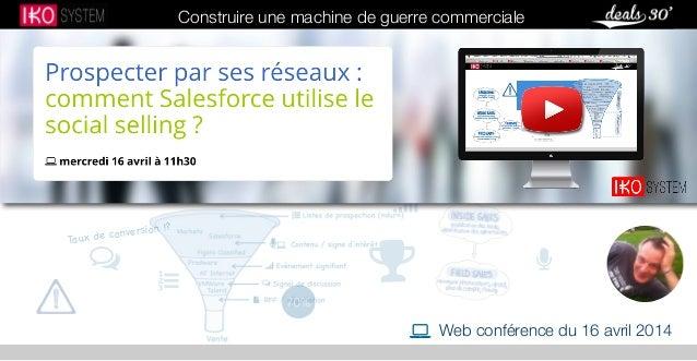  Web conférence du 16 avril 2014 Construire une machine de guerre commerciale     Taux de conversion !?