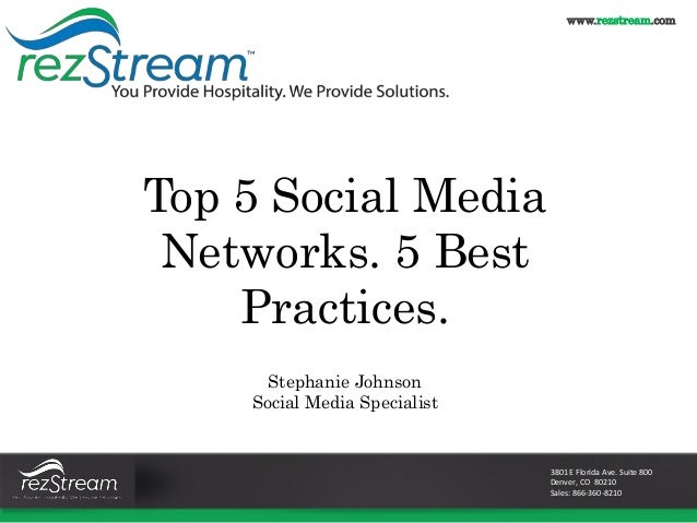 3801 E Florida Ave. Suite 800 Denver, CO 80210 Sales: 866-360-8210 Top 5 Social Media Networks. 5 Best Practices. Stephani...