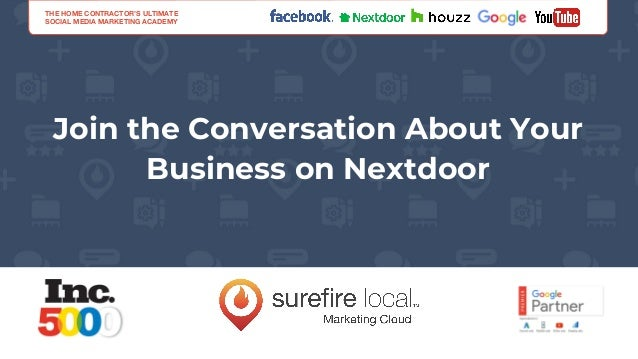 Join the Conversation About Your Business on Nextdoor THE HOME CONTRACTOR'S ULTIMATE SOCIAL MEDIA MARKETING ACADEMY