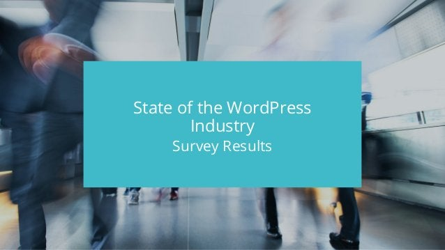 #wpewebinar State of the WordPress Industry Survey Results