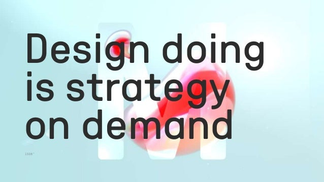 Design doing is strategy on demand
