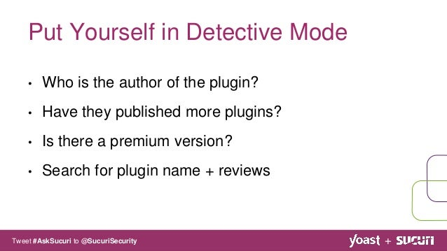 • Who is the author of the plugin? • Have they published more plugins? • Is there a premium version? • Search for plugin n...