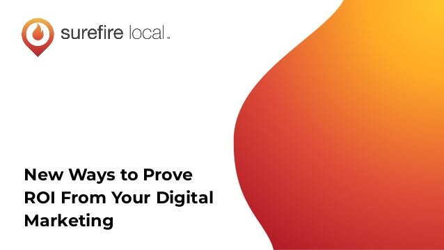 New Ways to Prove ROI From Your Digital Marketing