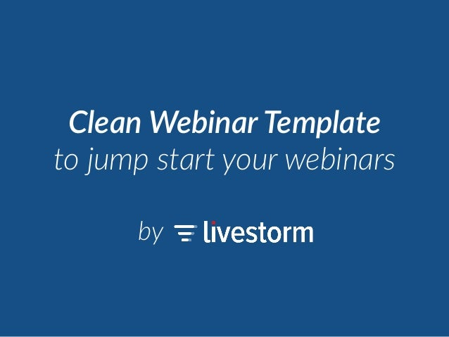 Clean Webinar Template to jump start your webinars by