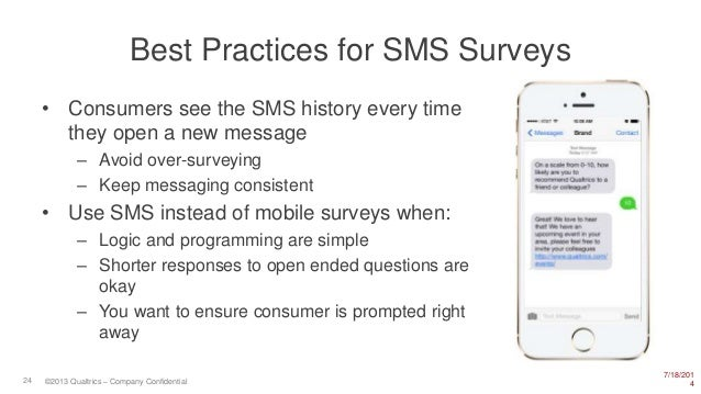 7/18/201 424 ©2013 Qualtrics – Company Confidential • Consumers see the SMS history every time they open a new message – A...