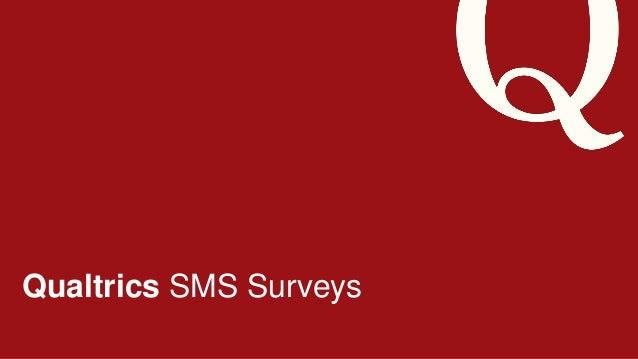 7/18/201 425 ©2013 Qualtrics – Company Confidential Qualtrics SMS Surveys