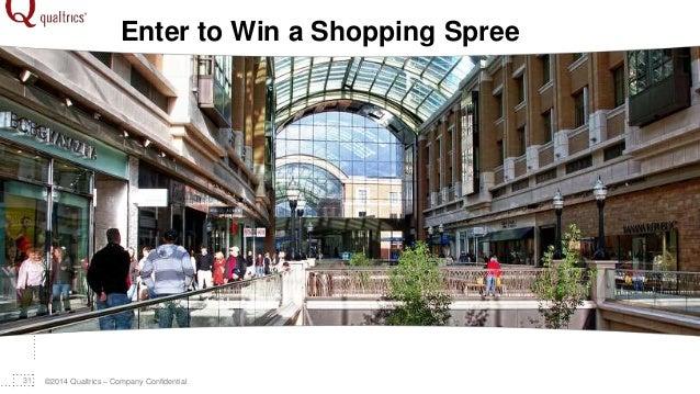 ©2014 Qualtrics – Company Confidential31 Enter to Win a Shopping Spree
