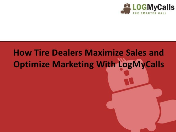 How Tire Dealers Maximize Sales andOptimize Marketing With LogMyCalls