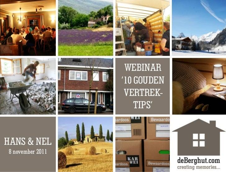 WEBINAR                  '10 GOUDEN                   VERTREK-                      TIPS'HANS & NEL8 november 2011