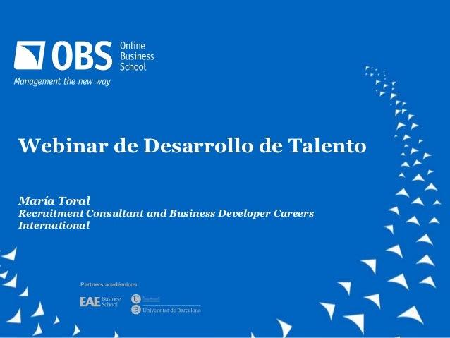 Webinar de Desarrollo de TalentoMaría ToralRecruitment Consultant and Business Developer CareersInternational           Pa...