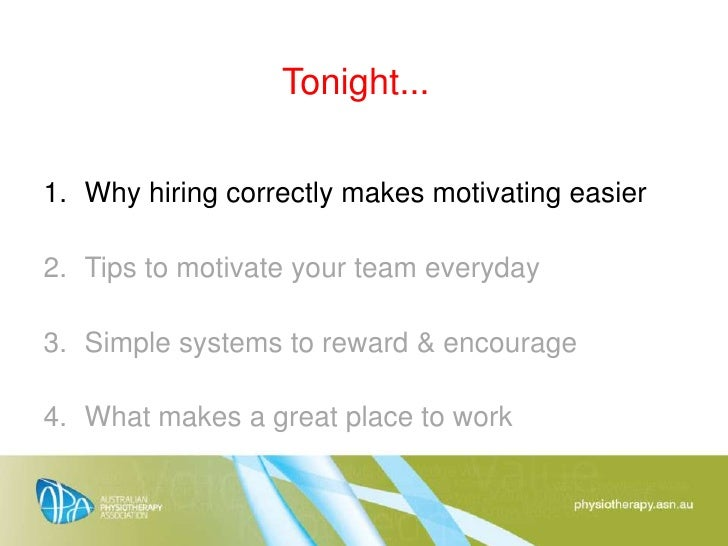 how to motivate people at work I'd offer three answers, but eventually it's more of an art than a science but before that, let me say: it won't work as a checklist, it's an attitude, and below, there's a little cheat.