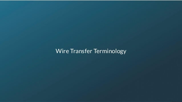 https://www.caseware.com/alessa/ Wire Transfer Terminology