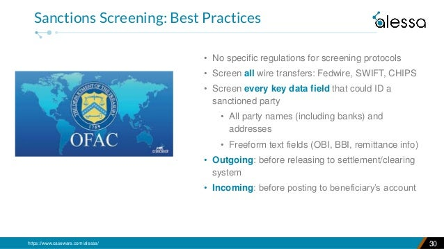 https://www.caseware.com/alessa/ • No specific regulations for screening protocols • Screen all wire transfers: Fedwire, S...