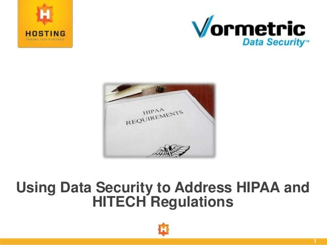 1 Using Data Security to Address HIPAA and HITECH Regulations