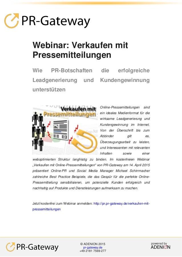 powered by© ADENION 2015 pr-gateway.de +49 2181 7569-277 Webinar: Verkaufen mit Pressemitteilungen Wie PR-Botschaften die ...
