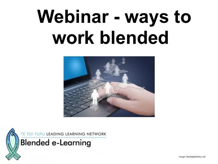 Webinar - ways to work blended               Image: freedigitalphotos.net