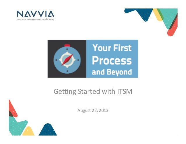 Applying ITSM to Higher Education Ge#ng  Started  with  ITSM      August  22,  2013