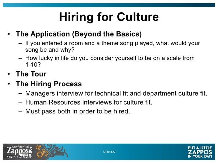 Hiring for Culture <ul><li>The Application (Beyond the Basics) </li></ul><ul><ul><li>If you entered a room and a theme son...